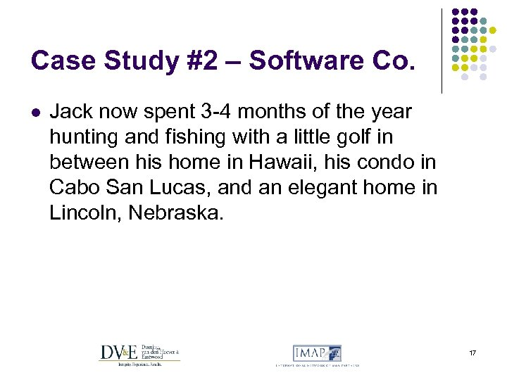 Case Study #2 – Software Co. l Jack now spent 3 -4 months of