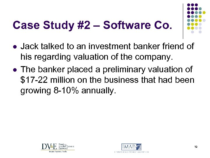 Case Study #2 – Software Co. l l Jack talked to an investment banker