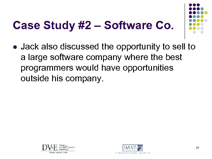 Case Study #2 – Software Co. l Jack also discussed the opportunity to sell