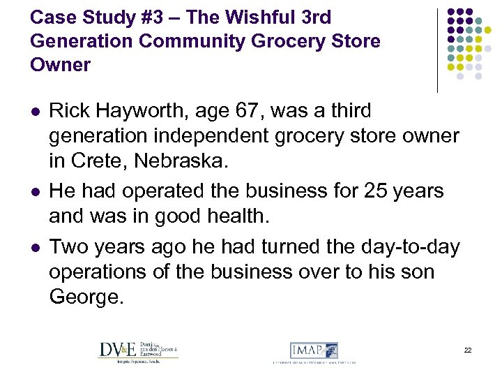 Case Study #3 – The Wishful 3 rd Generation Community Grocery Store Owner l