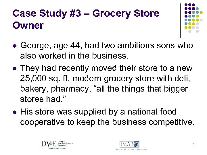 Case Study #3 – Grocery Store Owner l l l George, age 44, had