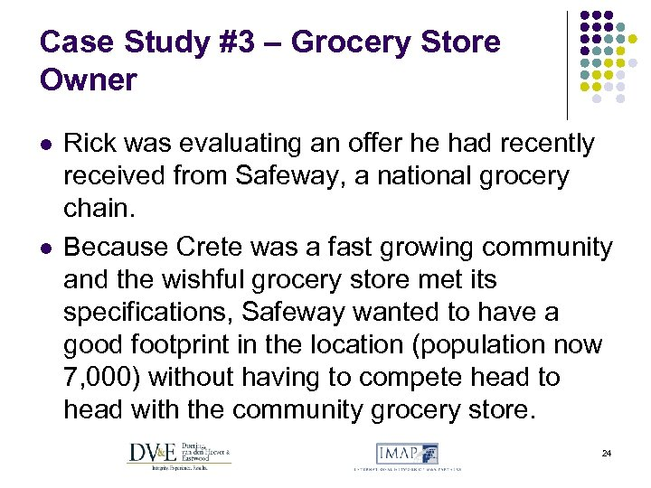 Case Study #3 – Grocery Store Owner l l Rick was evaluating an offer