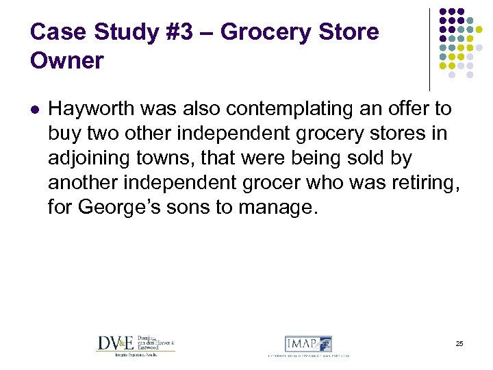 Case Study #3 – Grocery Store Owner l Hayworth was also contemplating an offer