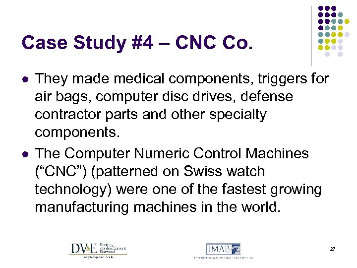 Case Study #4 – CNC Co. l l They made medical components, triggers for