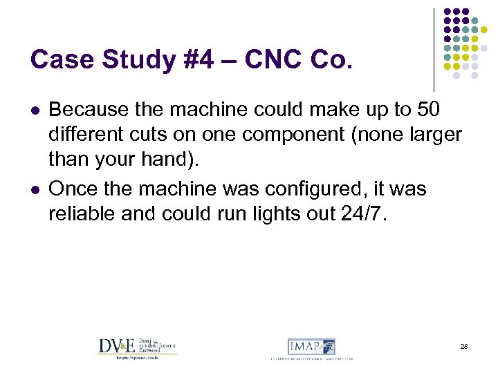 Case Study #4 – CNC Co. l l Because the machine could make up