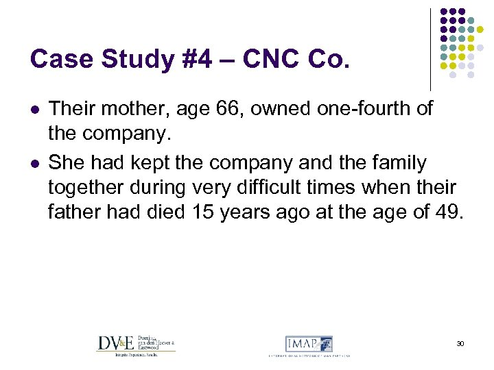 Case Study #4 – CNC Co. l l Their mother, age 66, owned one-fourth