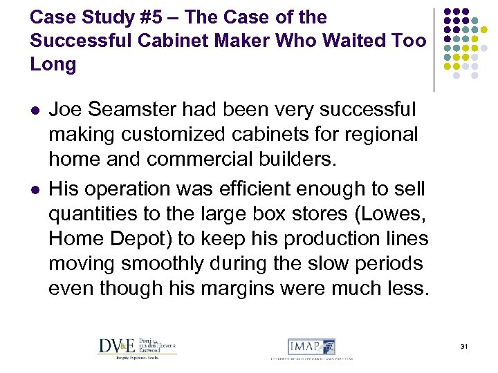 Case Study #5 – The Case of the Successful Cabinet Maker Who Waited Too