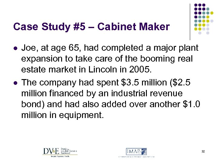 Case Study #5 – Cabinet Maker l l Joe, at age 65, had completed