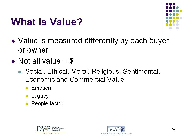 What is Value? l l Value is measured differently by each buyer or owner