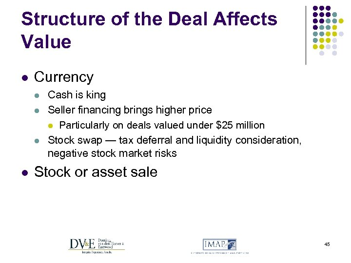 Structure of the Deal Affects Value l Currency l l Cash is king Seller