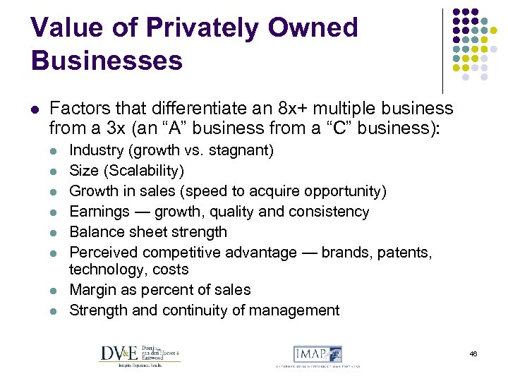 Value of Privately Owned Businesses l Factors that differentiate an 8 x+ multiple business