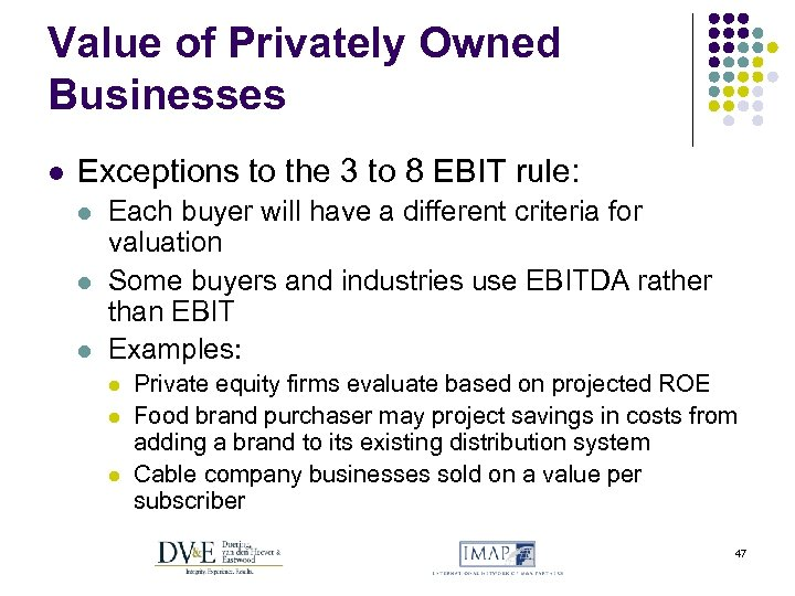 Value of Privately Owned Businesses l Exceptions to the 3 to 8 EBIT rule: