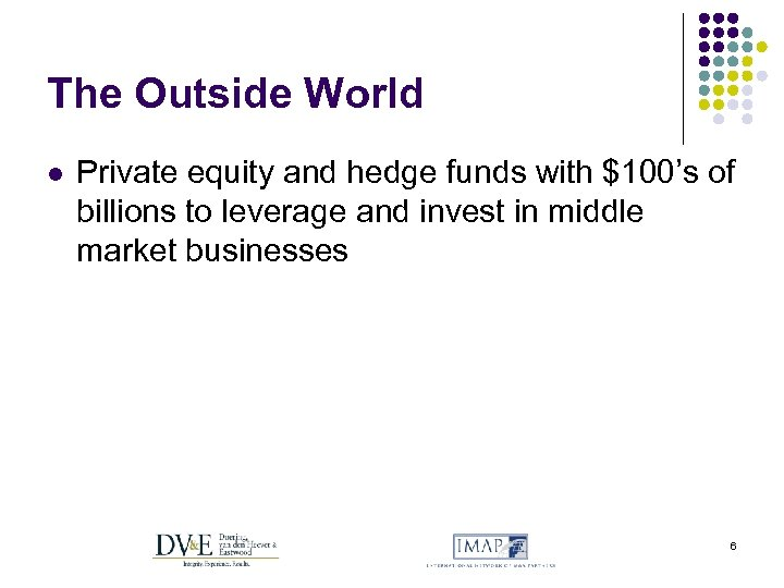 The Outside World l Private equity and hedge funds with $100's of billions to