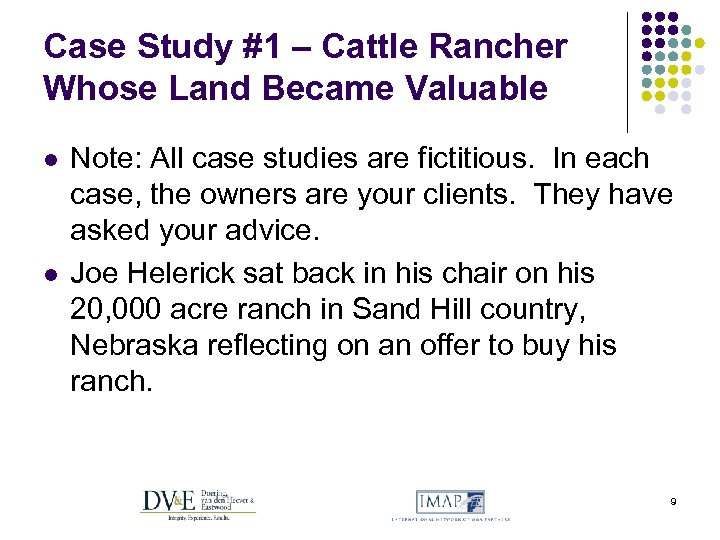 Case Study #1 – Cattle Rancher Whose Land Became Valuable l l Note: All