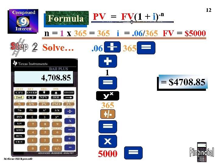 Compound 9 Interest 12 PV = FV(1 + i)-n Formula n = 1 x