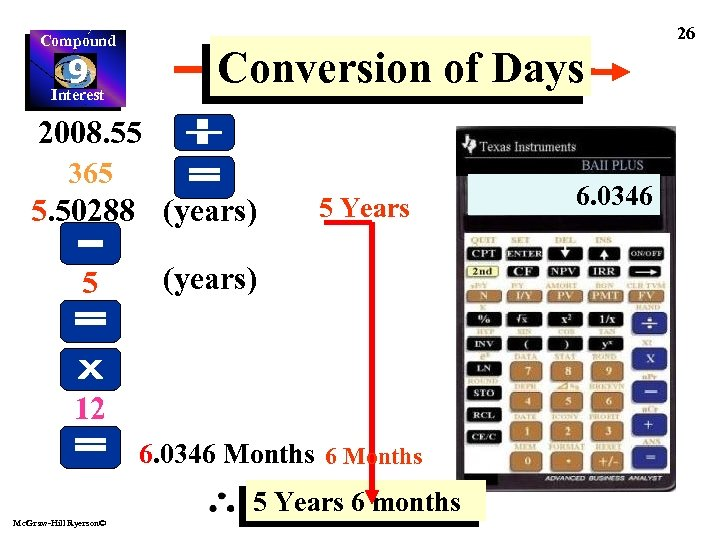 26 Compound Conversion of Days 9 Interest 2008. 55 365 5. 50288 (years) 5