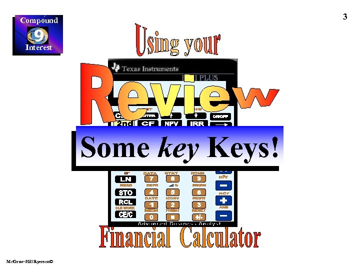 3 Compound 9 Interest Some key Keys! Mc. Graw-Hill Ryerson©