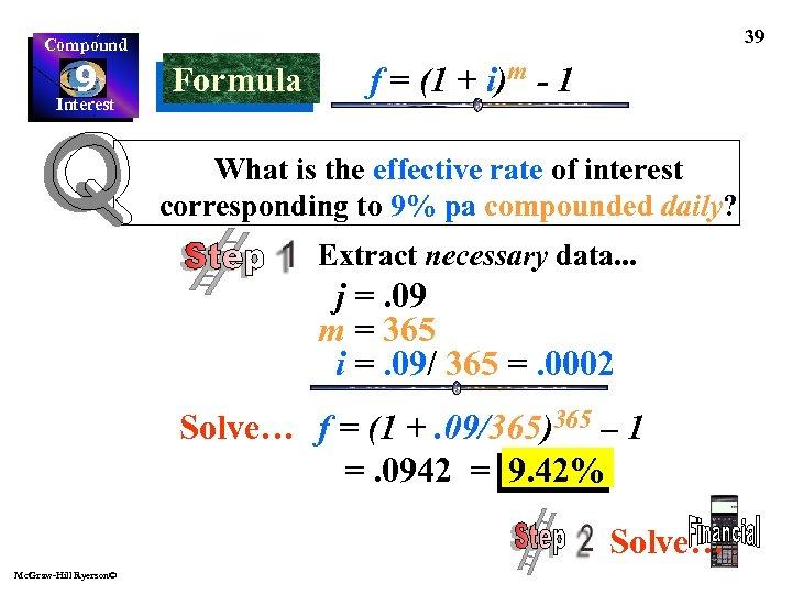 39 Compound 9 Interest Formula f = (1 + i)m - 1 What is