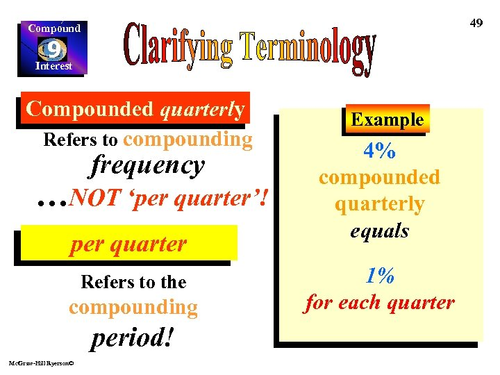 49 Compound 9 Interest Compounded quarterly Refers to compounding frequency …NOT 'per quarter'! per