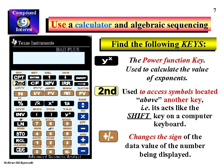 7 Compound 9 Interest Use a calculator and algebraic sequencing Find the following KEYS: