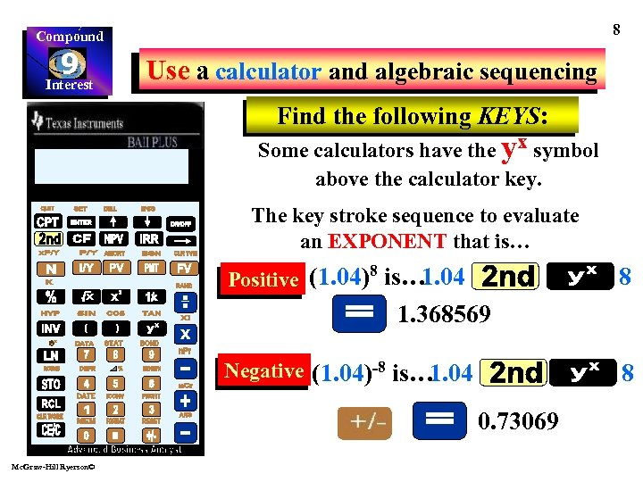 8 Compound 9 Interest Use a calculator and algebraic sequencing Find the following KEYS: