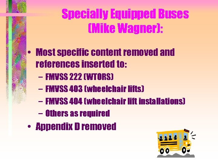 Specially Equipped Buses (Mike Wagner): • Most specific content removed and references inserted to: