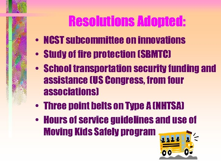 Resolutions Adopted: • NCST subcommittee on innovations • Study of fire protection (SBMTC) •