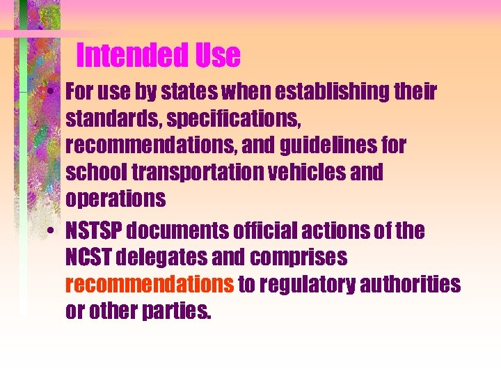 Intended Use • For use by states when establishing their standards, specifications, recommendations, and