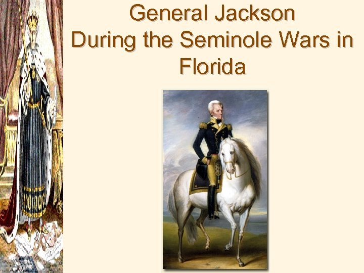 General Jackson During the Seminole Wars in Florida
