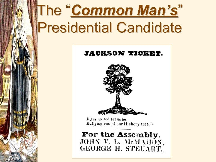"""The """"Common Man's"""" Presidential Candidate"""