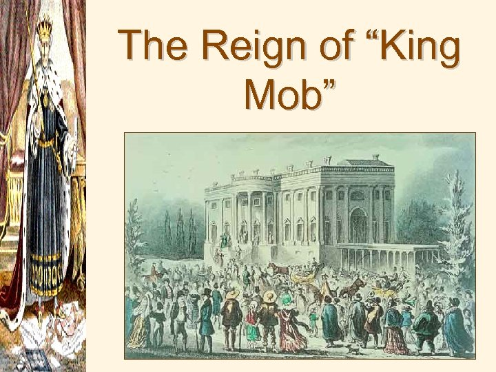 """The Reign of """"King Mob"""""""