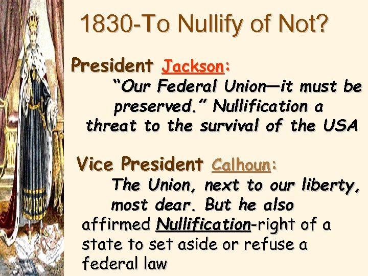"""1830 -To Nullify of Not? President Jackson: """"Our Federal Union—it must be preserved. """""""