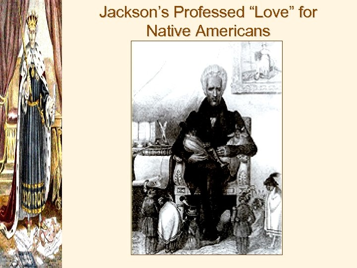 """Jackson's Professed """"Love"""" for Native Americans"""