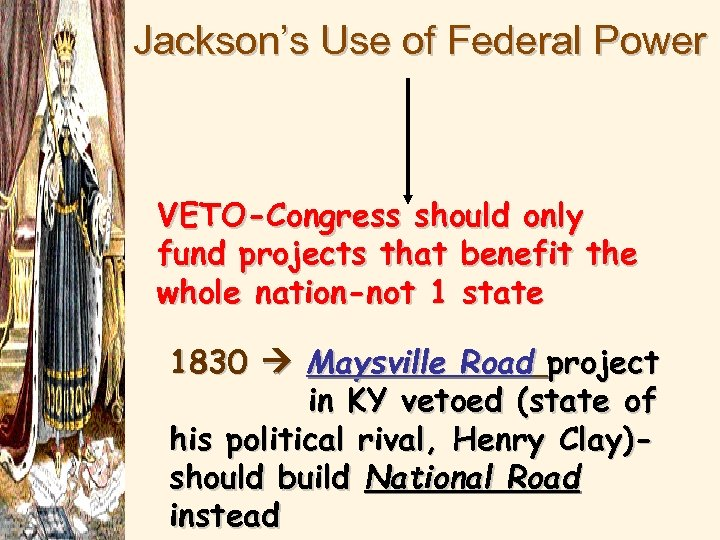 Jackson's Use of Federal Power VETO-Congress should only fund projects that benefit the whole