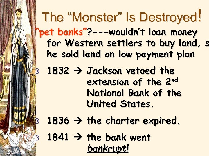 """The """"Monster"""" Is Destroyed! """"pet banks""""? ---wouldn't loan money for Western settlers to buy"""