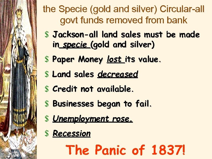 the Specie (gold and silver) Circular-all govt funds removed from bank $ Jackson-all land