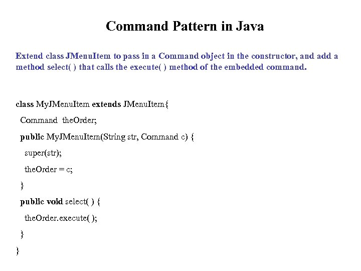 Command Pattern in Java Extend class JMenu. Item to pass in a Command object