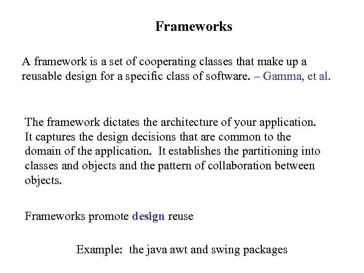 Frameworks A framework is a set of cooperating classes that make up a reusable