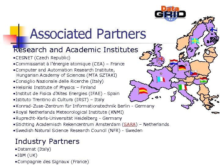 Associated Partners Research and Academic Institutes • CESNET (Czech Republic) • Commissariat à l'énergie