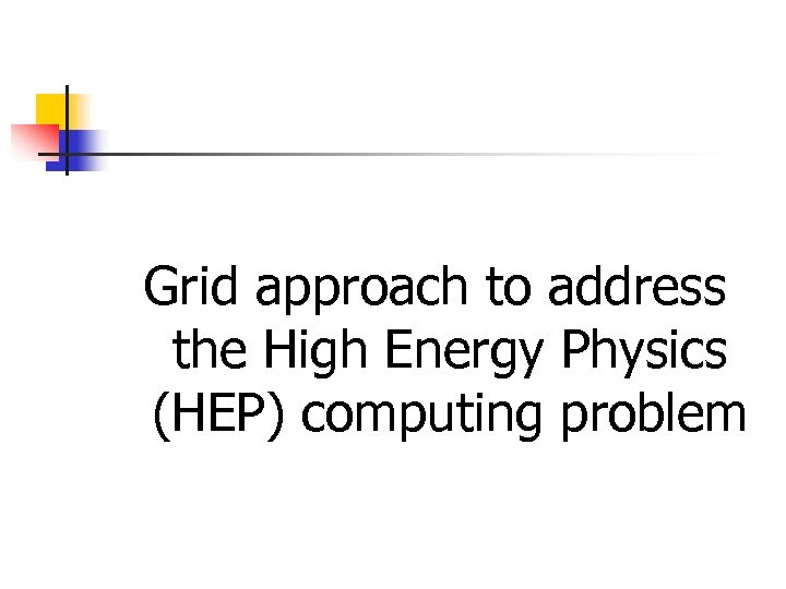 Grid approach to address the High Energy Physics (HEP) computing problem