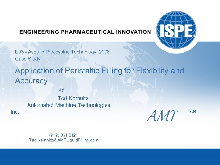 E 03 - Aseptic Processing Technology 2008 Case Study: Application of Peristaltic Filling for