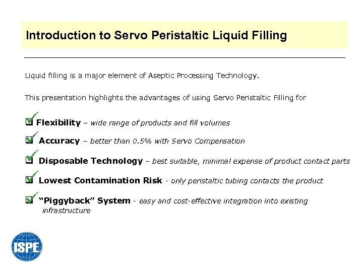 Introduction to Servo Peristaltic Liquid Filling Liquid filling is a major element of Aseptic