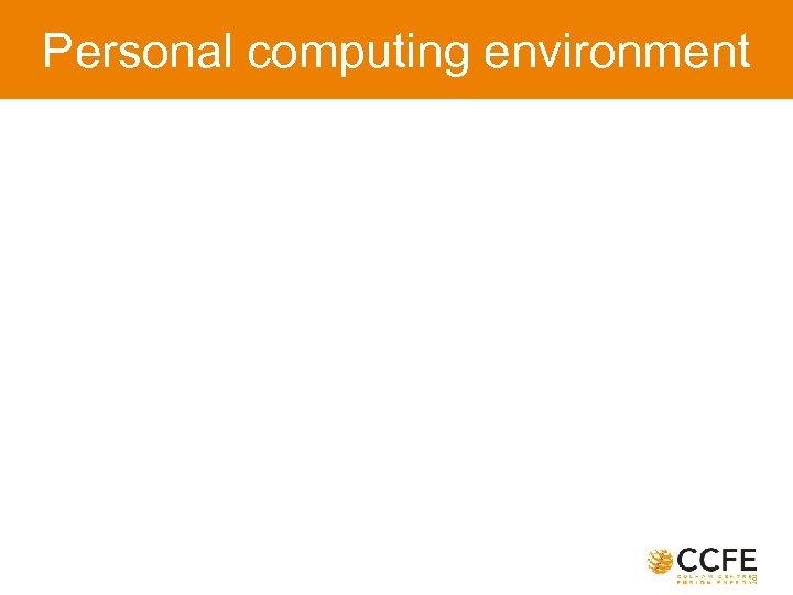 Personal computing environment