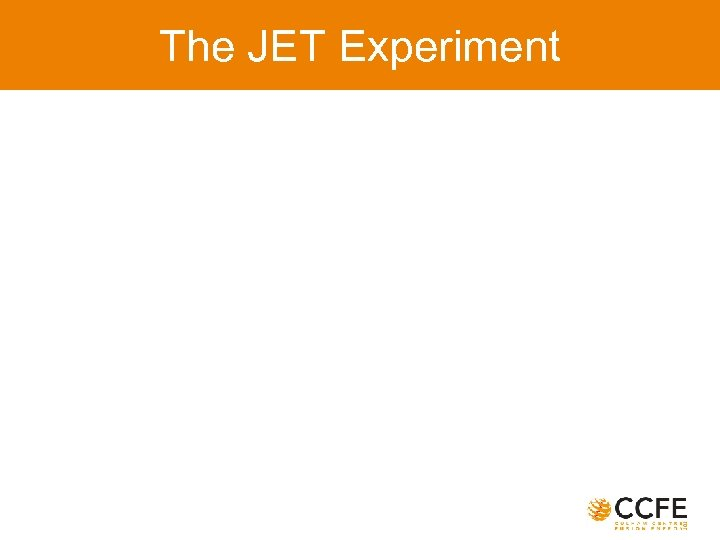 The JET Experiment