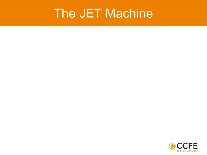 The JET Machine