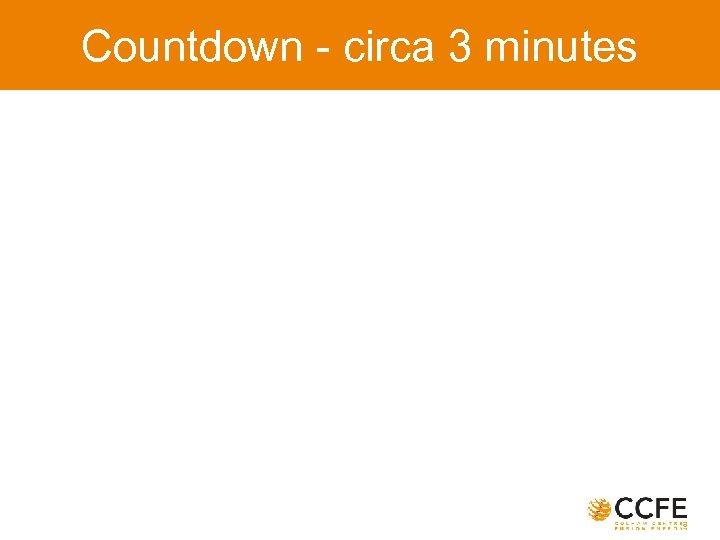 Countdown - circa 3 minutes