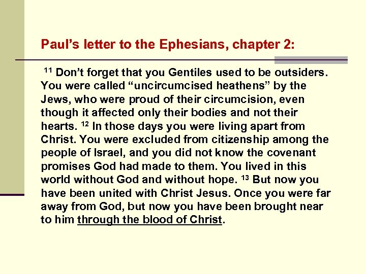 Paul's letter to the Ephesians, chapter 2: 11 Don't forget that you Gentiles used
