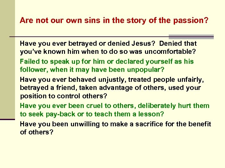 Are not our own sins in the story of the passion? Have you ever