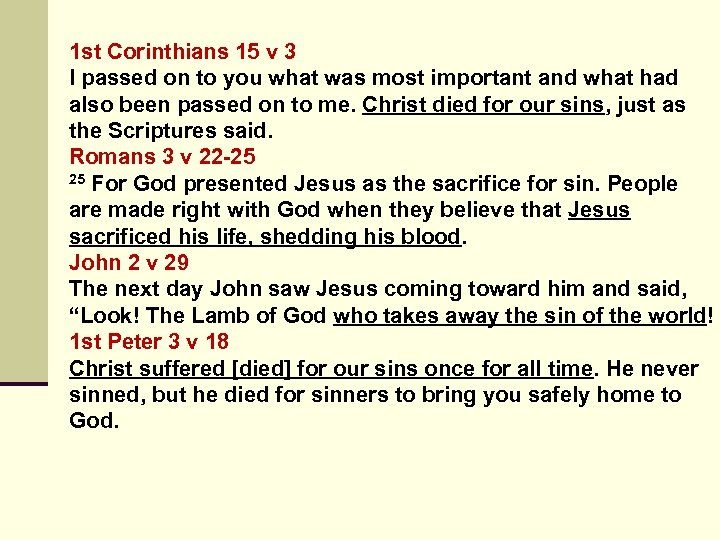 1 st Corinthians 15 v 3 I passed on to you what was most