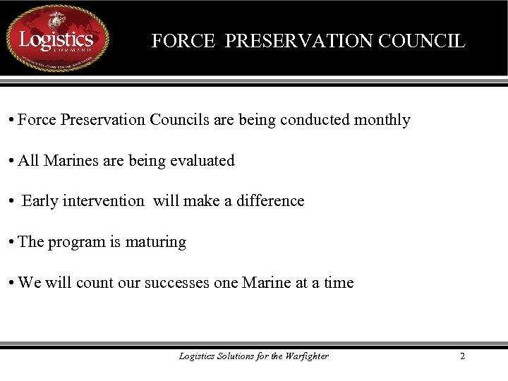 FORCE PRESERVATION COUNCIL • Force Preservation Councils are being conducted monthly • All Marines